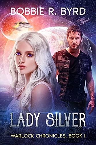 LADY SILVER: Warlock Chronicles, Book I by [Bobbie R. Byrd]