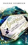 Aquarius – Herz über Kopf durch die Zeit: Roman (Herz über Kopf-Trilogie, Band 1)