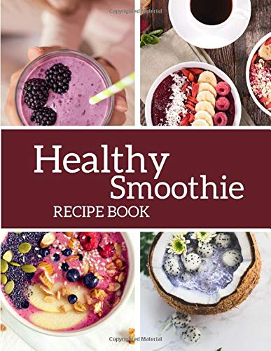 Healthy Smoothie Recipe Book: Large Blank Ruled Professional Smoothie Recipe Organizer Journal Noteb