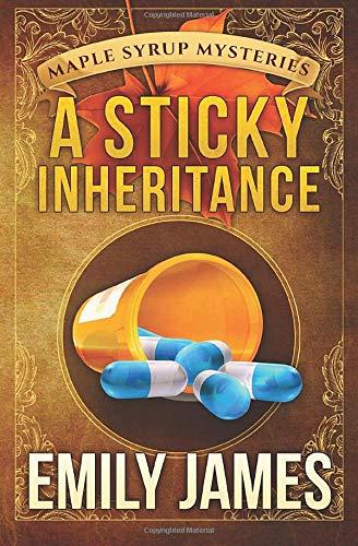 A Sticky Inheritance (Maple Syrup Mysteries) (Volume 1)