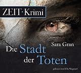 Die Stadt der Toten: Ein Fall für die beste Ermittlerin der Welt, 6 CDs (ZEIT Hörbuch)