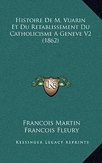 Histoire de M. Vuarin Et Du Retablissement Du Catholicisme a Geneve V2 (1862)
