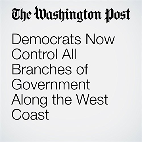 Democrats Now Control All Branches of Government Along the West Coast copertina