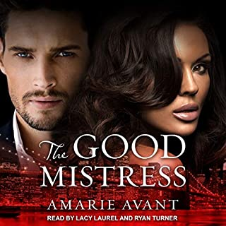 The Good Mistress: A BWWM Billionaire Romance     Good Mistress Series, Book 1              By:                                                                                                                                 Amarie Avant                               Narrated by:                                                                                                                                 Lacy Laurel,                                                                                        Ryan Turner                      Length: 8 hrs and 33 mins     60 ratings     Overall 4.3