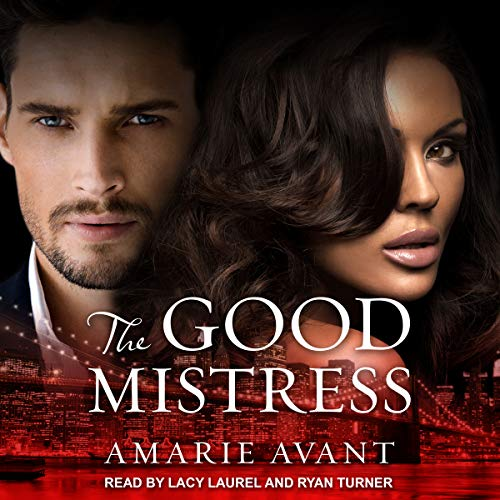 The Good Mistress: A BWWM Billionaire Romance     Good Mistress Series, Book 1              By:                                                                                                                                 Amarie Avant                               Narrated by:                                                                                                                                 Lacy Laurel,                                                                                        Ryan Turner                      Length: 8 hrs and 33 mins     4 ratings     Overall 4.8