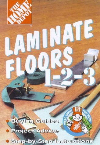 Laminate Floors 1 2 3: Buying Guides, Project Advice, Step-by-step Instructions