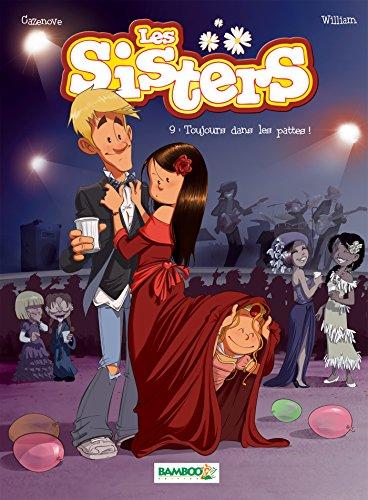 Les Sisters - Tome 09 - Toujours dans les pattes !