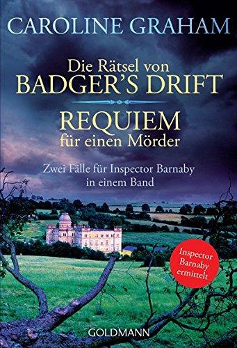 Die Rätsel von Badger's Drift/Requiem für einen Mörder: Zwei Fälle für Inspector Barnaby in einem Band