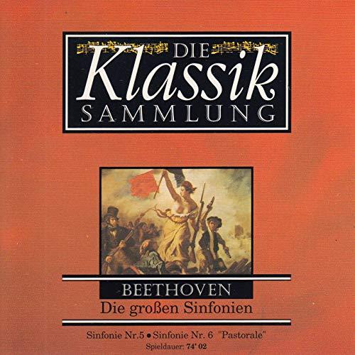 Die Klassik Sammlung - Beethoven - Die großen Sinfonien -