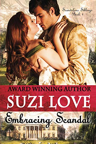 Book: Embracing Scandal (Scandalous Siblings) by Suzi Love