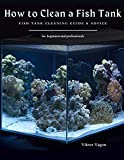 How to Clean a Fish Tank: Fish Tank Cleaning Guide & Advice