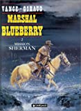 Marshal Blueberry, tome 2 - Mission Sherman
