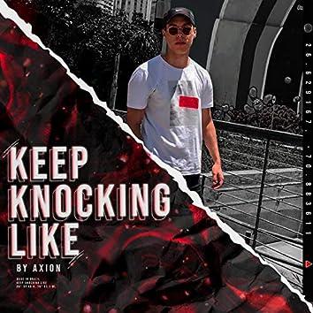 Keep Knocking Like