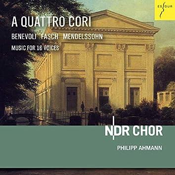 A Quattro Cori (16-Stimmige Werke für vier Chöre von Fasch, Benevoli und Mendelssohn)