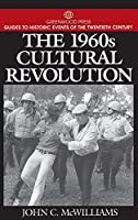The 1960s Cultural Revolution (Greenwood Press Guides to Historic Events of the Twentieth Century)