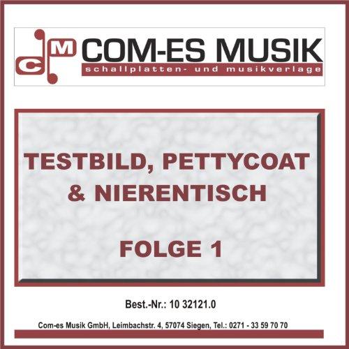 Testbild, Pettycoat & Nierentisch, Folge 1