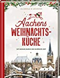 Aachens Weihnachtsküche: Mit Genuss durch die schönste Zeit