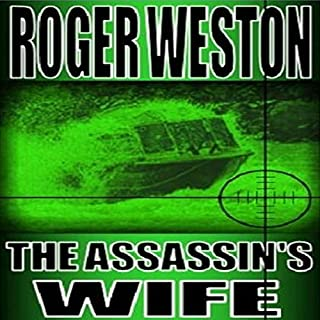 The Assassin's Wife: A Thriller                   By:                                                                                                                                 Roger Weston                               Narrated by:                                                                                                                                 Kitty Hendrix                      Length: 8 hrs and 20 mins     25 ratings     Overall 3.9