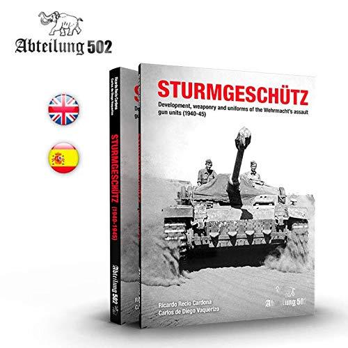 STURMGESCHÜTZ: Development, weaponry and uniforms of the Wehrmacht's assault gun units (1940-45)