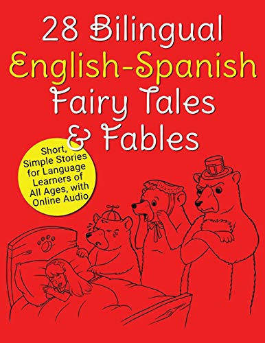 28 Bilingual English-Spanish Fairy Tales & Fables: Short, Simple Stories for Language Learners of All Ages, with Online Audio