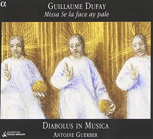 Dufay:Missa Se la face ay pale