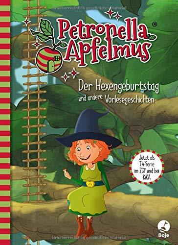 Petronella Apfelmus - Die TV-Serie: Der Hexengeburtstag und andere Vorlesegeschichten. Band 1 (Petronella Apfelmus - Buch zur TV-Serie)