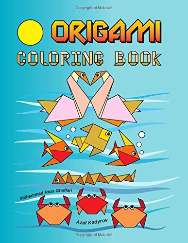 ORIGAMI COLORING BOOK: 50 Beautiful Origami pictures to color for children, trace and enhance the child's design abilities