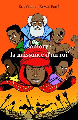 Samory : la naissance d'un roi