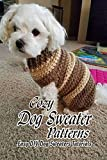 Cozy Dog Sweater Patterns: Easy DIY Dog Sweaters Tutorials: Mother's Day Gifts
