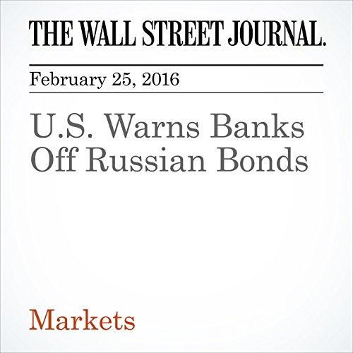 U.S. Warns Banks Off Russian Bonds audiobook cover art