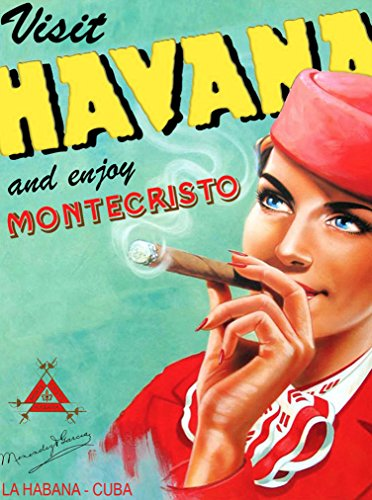 A SLICE IN TIME Visit Havana Cuba Cuban Habana Montecristo Cigar Caribbean Vintage Travel Advertisement Art Poster Print. Measures 10 x 13.5 inches