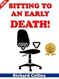 Sitting to an Early Death!