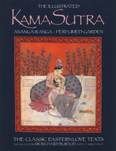The Illustrated Kama Sutra : Ananga-Ranga and Perfumed Garden - The Classic Eastern Love Texts
