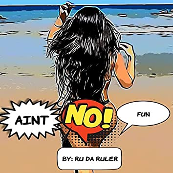 Aint no fun (Remastered)