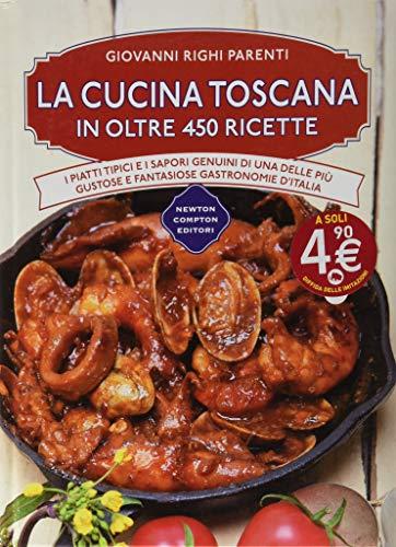 La cucina toscana in oltre 450 ricette