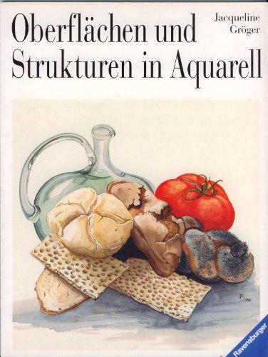 Oberflächen und Strukturen in Aquarell (Ravensburger Freizeitmaler)