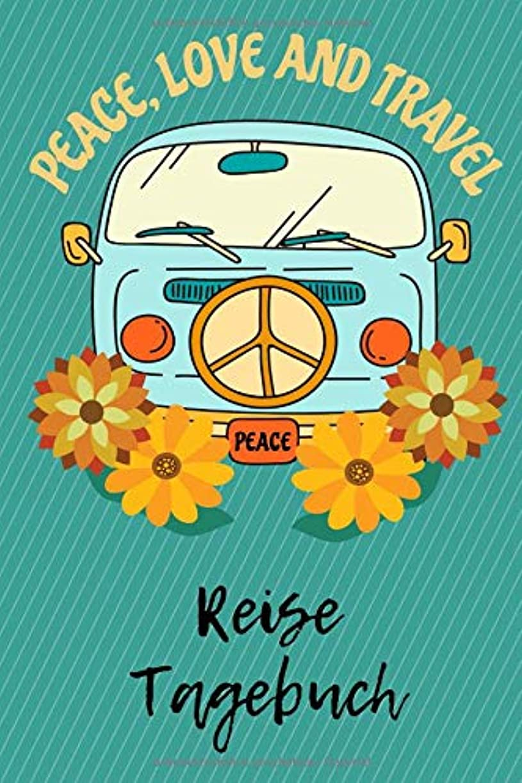 判決足エンジニアPeace Love and Travel Reise Tagebuch: Bully Weltreise, 100 blanko Seiten fuer Tagebucheintraege, Reise Notizen und Plaene, Gruenes Hippie Cover, Schoene Geschenkidee fuer Backpacker, Camping Fans und Reisende