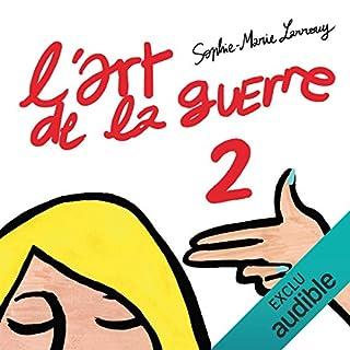 L'art de la guerre 2                   De :                                                                                                                                 Sophie-Marie Larrouy                               Lu par :                                                                                                                                 Sophie-Marie Larrouy                      Durée : 4 h et 29 min     298 notations     Global 4,4
