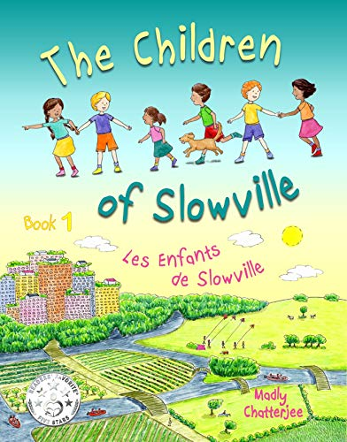 The Children of Slowville Book 1: Bilingual (English & French)