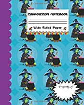 Composition Notebook Wide Ruled Paper: Creepy Witch Notebook - Scary Halloween Monsters Themed Journal - Fun Gift for Girls Boys Teens Teachers & ... for Work or School. Trick or Treat Edition