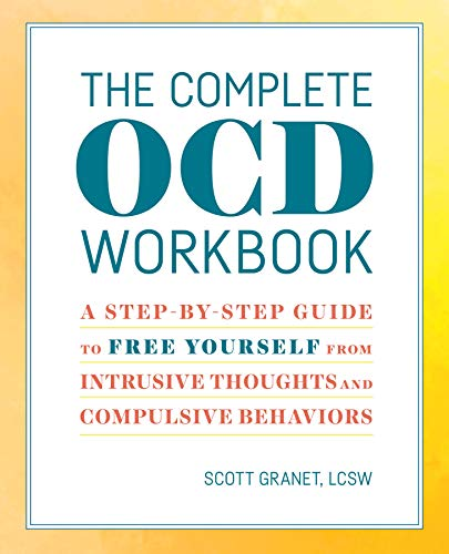 The Complete OCD Workbook: A Step-by-Step Guide to Free Yourself from Intrusive Thoughts and Compuls