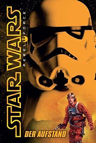 Star Wars Rebel Force: Band 6: Der Aufstand