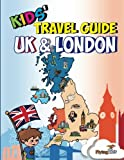 Kids' Travel Guide - UK & London: The fun way to discover the UK & London--Especially for kids! (Kids' Travel Guides)