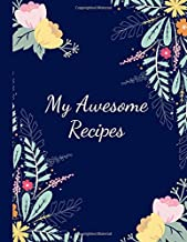 My Awesome Recipes: Blank Recipe Journal to Write in for Women, Men Food Cookbook Design, Document all Your Special Family Recipes and Notes for Your ... - For Women, Men Wife, Mom, Husband 8.5 x 11