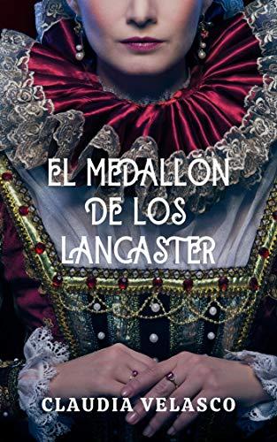El Medallón de los Lancaster (SAGA LANCASTER nº 1)