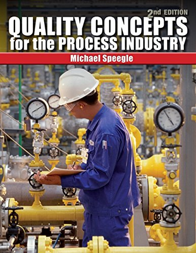 Compare Textbook Prices for Quality Concepts for the Process Industry 2 Edition ISBN 9781435482449 by Speegle, Michael
