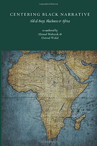 Centering Black Narrative: Ahl al-Bayt, Blackness & Africa