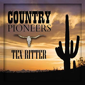 Country Pioneers - Tex Ritter