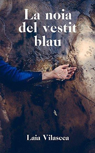 La noia del vestit blau: Una novel·la de misteri rural que t'enganxarà des de la primera pàgina (Catalan Edition)
