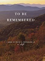 to be remembered (Evolved Poetry)